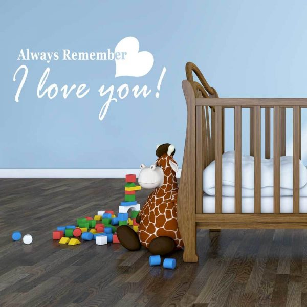 Vinyl Wall Decal Love Quotation Always Remember I Love You