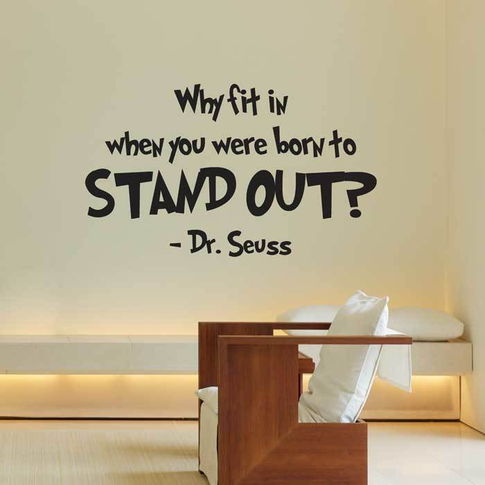 Dr. Seuss Quote Vinyl Wall Decal : Why Fit In When You Were Born To Stand Out