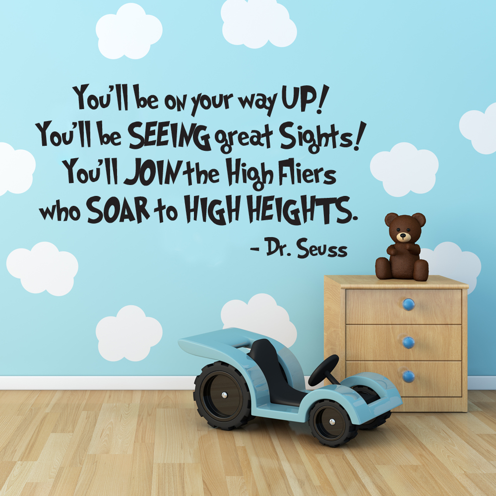 Dr. Seuss Quote Vinyl Wall Decal : You'll Be On Your Way Up