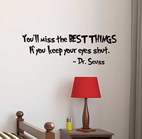 Dr. Seuss Vinyl Wall Decal You'll Miss the Best Things If You Keep Your Eyes Shut