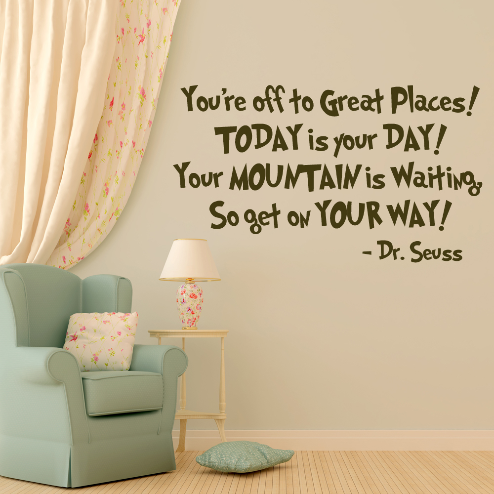Dr. Seuss Vinyl Wall Decal Quotation Youu0027re Off To Great Places! Today