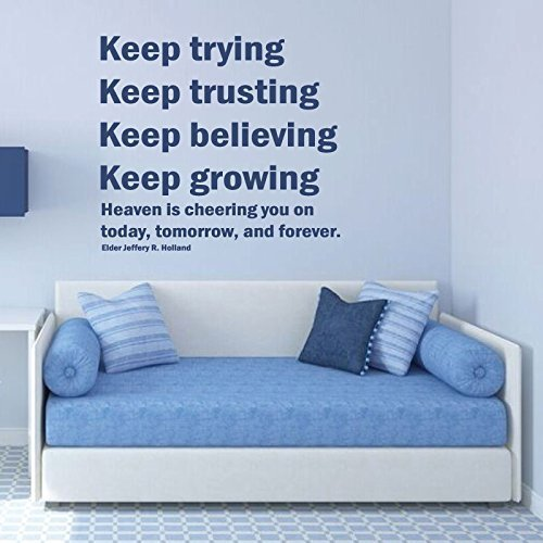 """Heaven Wall Decals """"Keep Trying Trusting Believing Growing """" Jeffrey R. Holland Quote For Vinyl Home Wall Decor"""