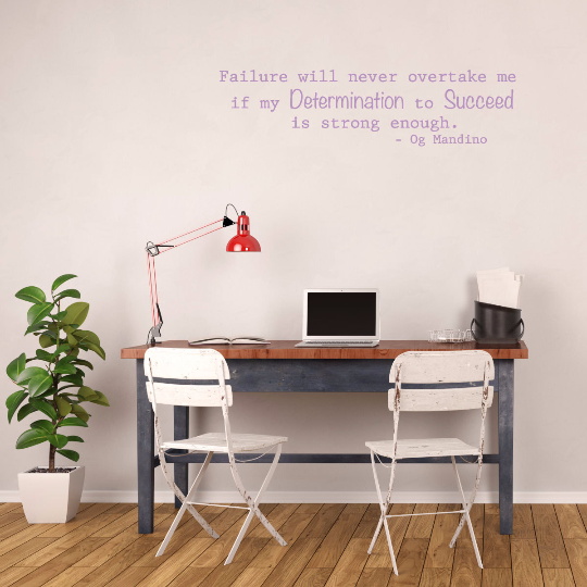 """Failure Will Never Overtake Me If My Determination To Succeed Is Strong Enough"" Og Mandino Quotes Vinyl Decor"