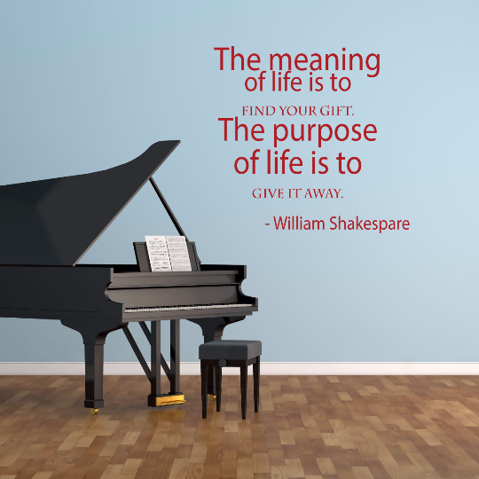 """The Meaning Of Life Is To Find Your Gift"" - William Shakespeare Quote"