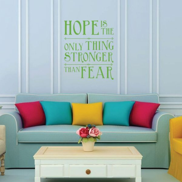 """""""Hope Is The Only Thing Stronger Than Fear """" Motivational Quote"""