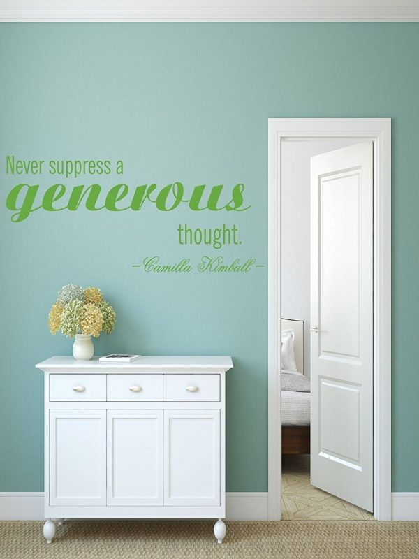 """""""Never Supress a Generous Thought"""" - Camilla Kimball"""