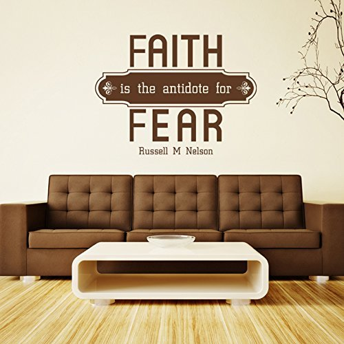 """""""Faith is The Antidote for Fear""""- Elder Russell M Nelson"""