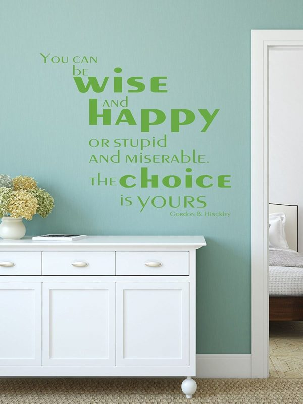"""""""Wise and Happy, Stupid and Miserable, Choice is Yours"""" - Pte Gordon B. Hinckley"""