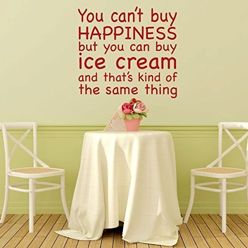 """""""You Can't Buy Happiness But You Can Buy Ice Cream And That's Kind Of The Same Thing"""""""