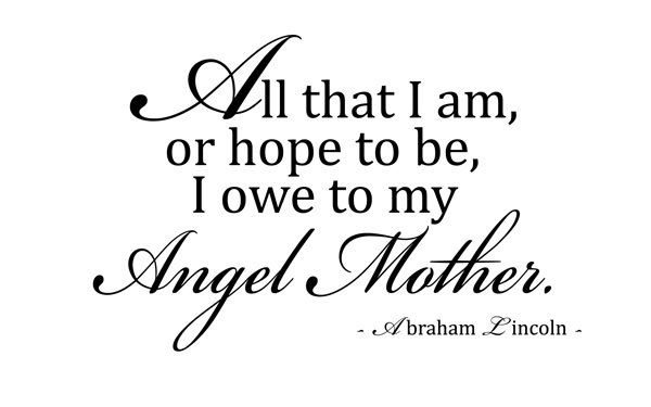 Abraham Lincoln Mother Quote Vinyl Wall Decal: All That I ...