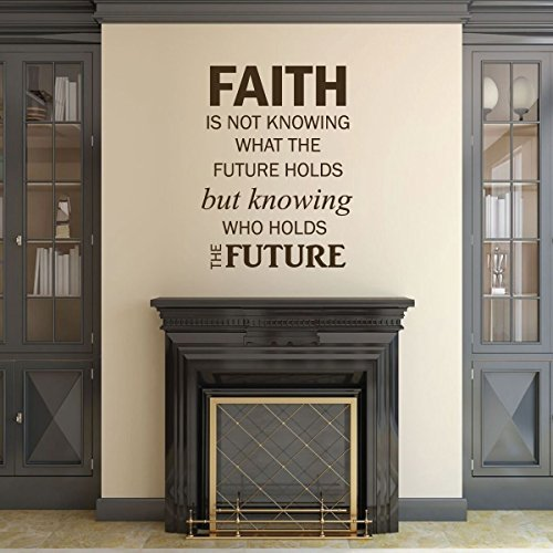 """Faith Wall Decals """"Faith Is Not Knowing What The Future Holds"""" For Home Decor"""