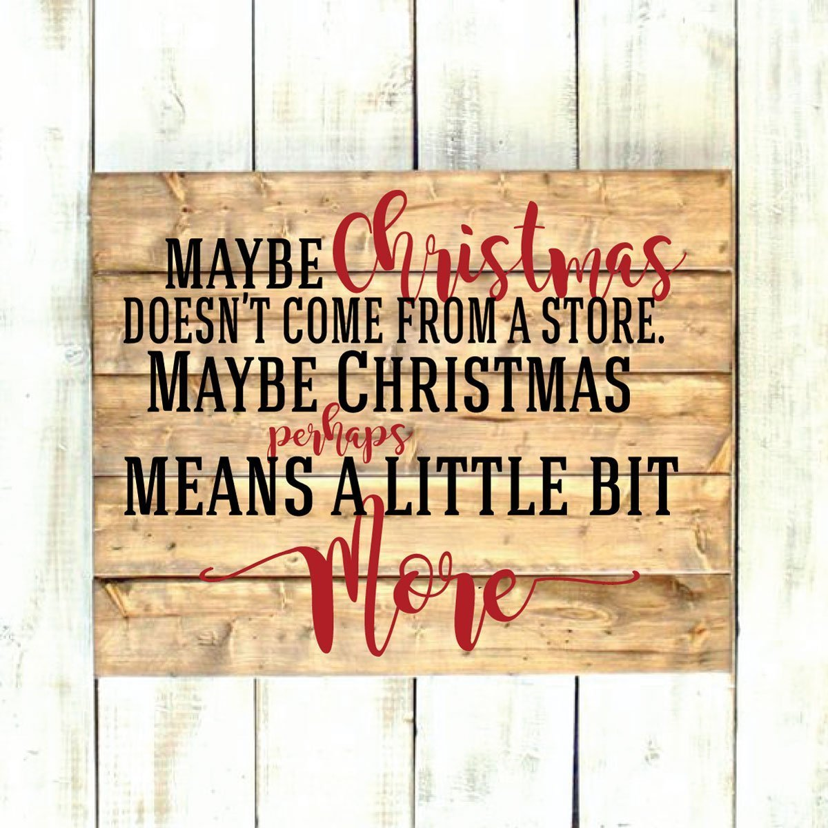 """Christmas Decoration Decals for Wall, Window, Crafts, Gifts - Grinch Quote - """"Maybe Christmas Doesn't Come From a Store"""