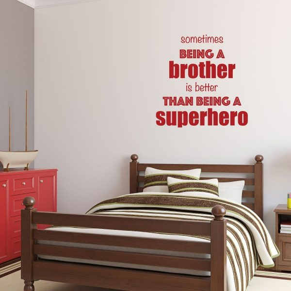 Brother Wall Decal Quote - Being a Brother Better Than Being a Superhero -