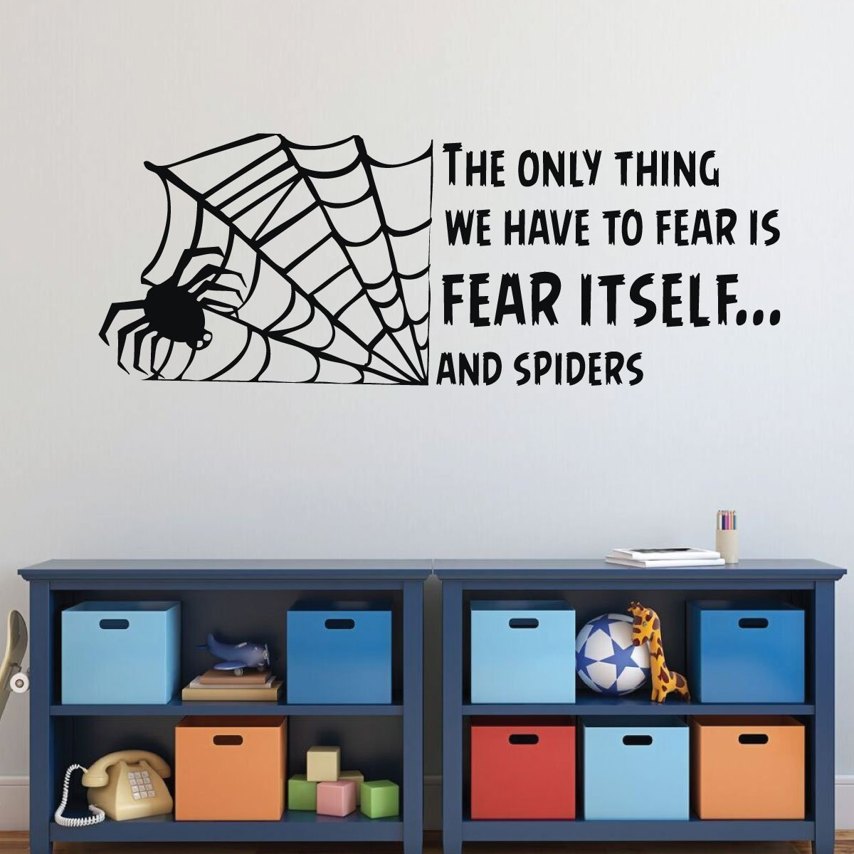 Halloween Decoration Spider - The Only Thing We Have To Fear is Fear Itself...And Spiders