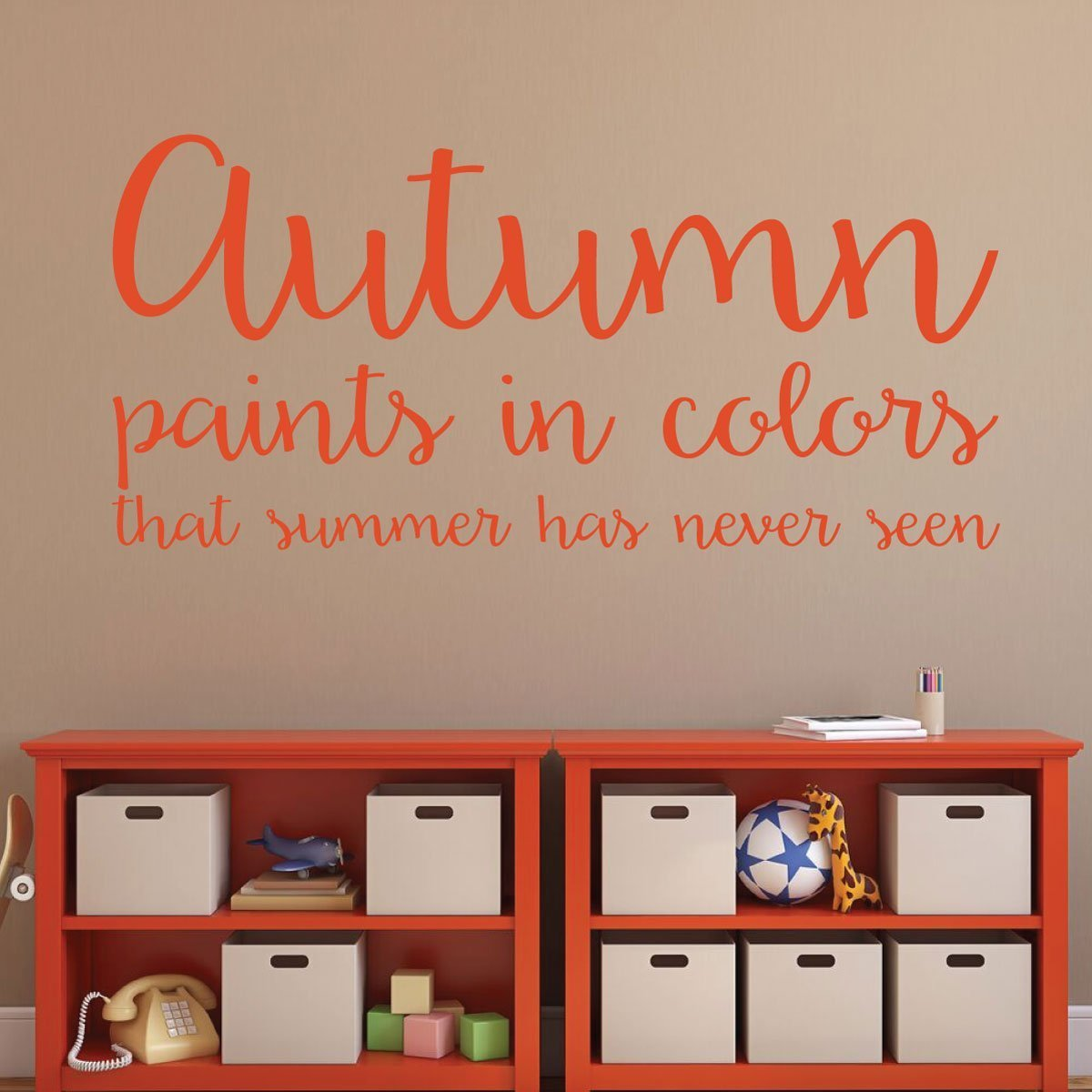 Autumn Decorations - Autumn Paints in Colors that Summer Has Never Seen - Fall Vinyl Word Art