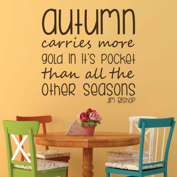 Autumn Decorations - Autumn Carries More God in it's Pocket Than All the Other Seasons - Jim Bishop