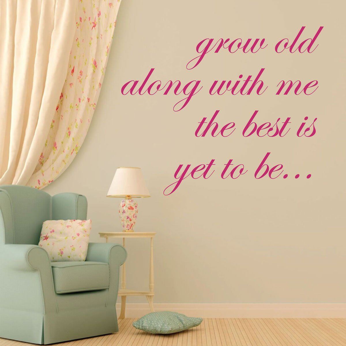 Life Quote Wall Decal - Grow Old Along With Me the Best is Yet To Be... - Love Wall Art
