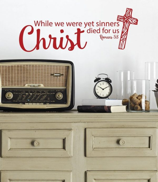 Bible Verse Wall Decals - Romans 5:8 - While We Were Yet Sinners Christ Died For Us