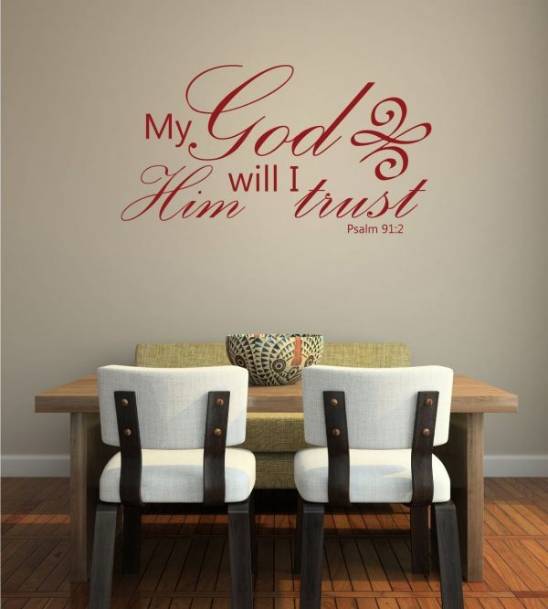 Bible Verse Wall Decals - Psalm 91 - My God In Him Will I Trust - Scripture Wall Art