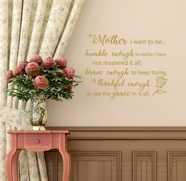 Mother's Day Gifts - As a Mother I Want To Be Humble...Brave...Thankful...to See the Grace in it All