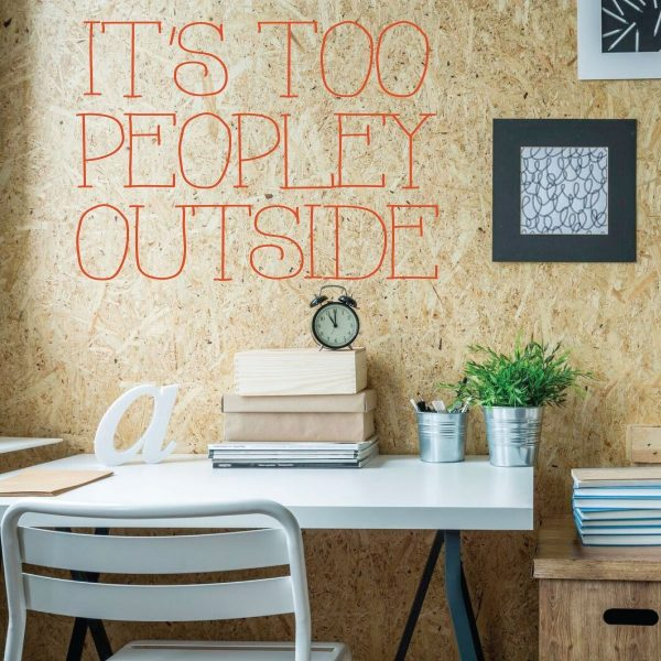 Funny Wall Art - It's To Peopley Outside