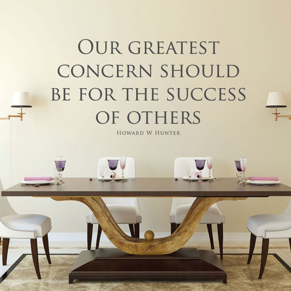 Christian Quotes Wall Decals - Our Greatest Concern Should Be For The Success Of Others - Howard W. Hunter