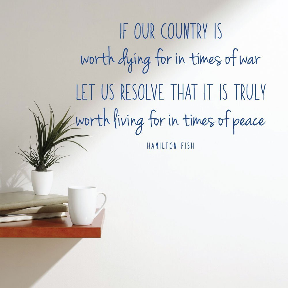 Patriotic Decals - If Our Country is Worth Dying - Hamilton Fish Quote