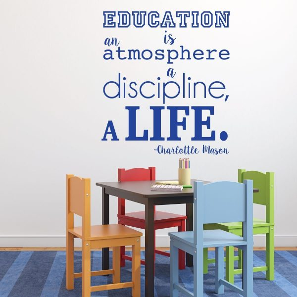Charlotte Mason Wall Decal - Education Is An Atmosphere A Discipline, A Life