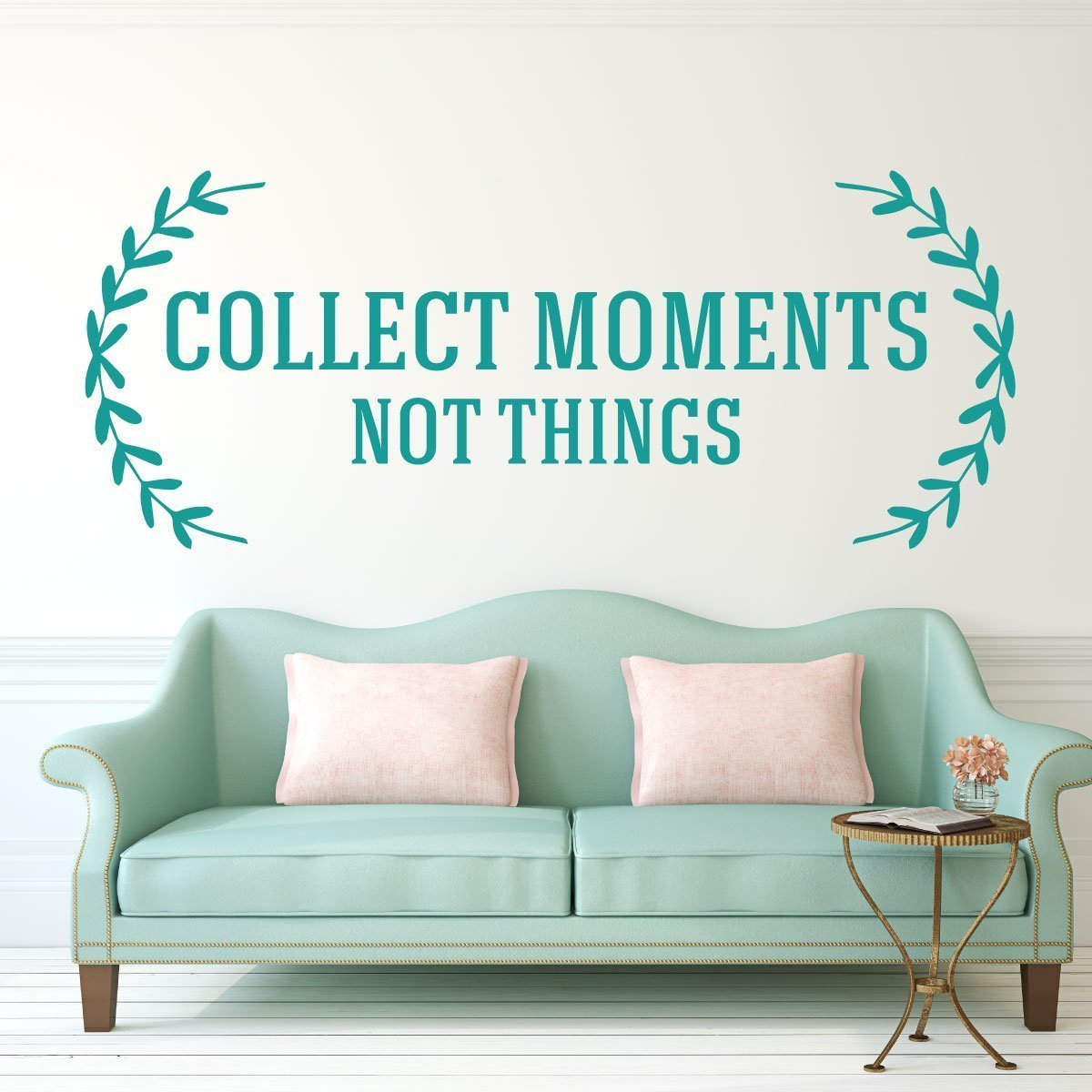 Inspirational Quotes -Collect Moments Not Things