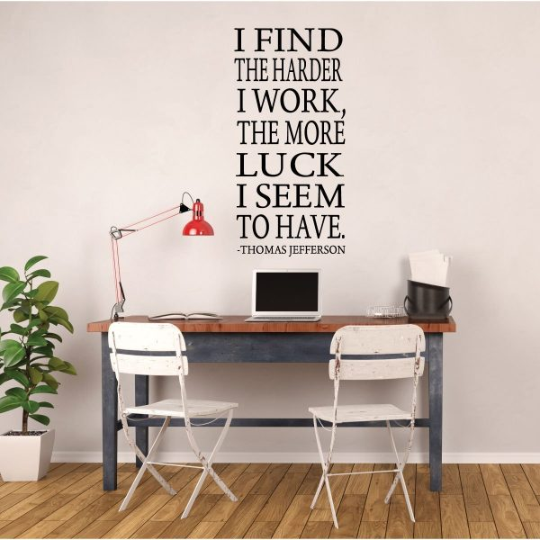 Thomas Jefferson - Wall Quote - I Find The Harder I Work, The More Luck I Seem To Have - Vinyl Wall Decal for Playroom, Study Area