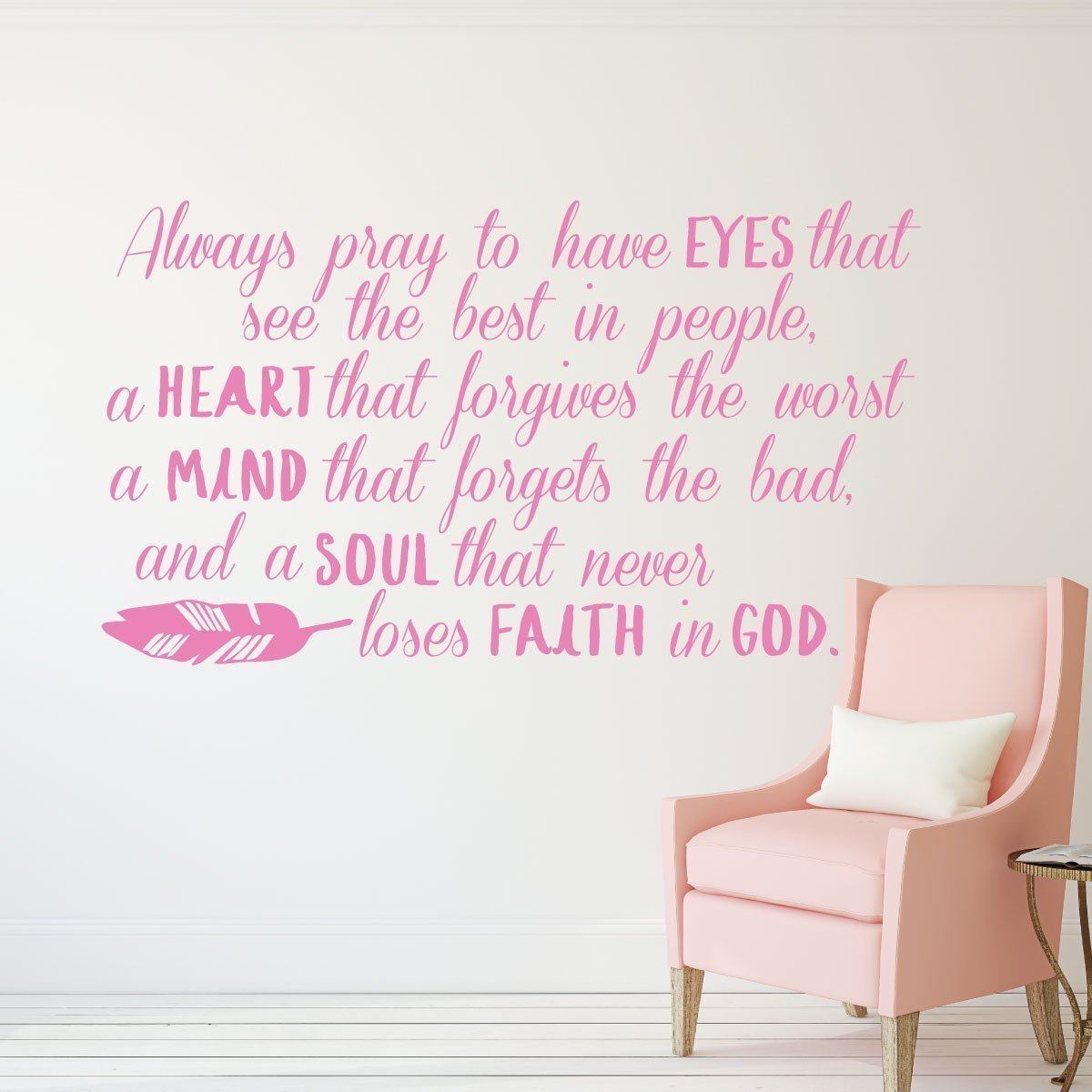 Prayer Wall Decor - Always Pray To Have EYES That See The Best In People - Removable Vinyl Wall Art for Teen Girls Bedroom, Hallway