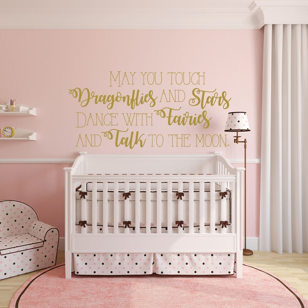 Nursery Wall Decal - May You Touch Dragonflies And Stars Dance With Fairies And Talk To The Moon- Vinyl Decoration and Wall Decor For Baby's
