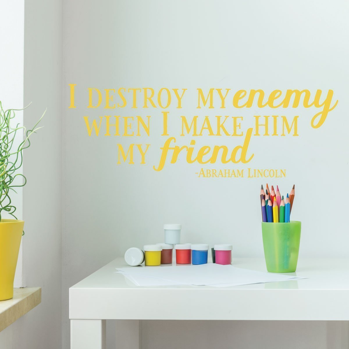 Friendship Quotes Wall Decor - Abraham Lincoln - I Destroy My Enemy - Vinyl Wall Decal Sign Decoration Motivational Patriotic Quotes for Schools Preschools Libraries Teachers and Home