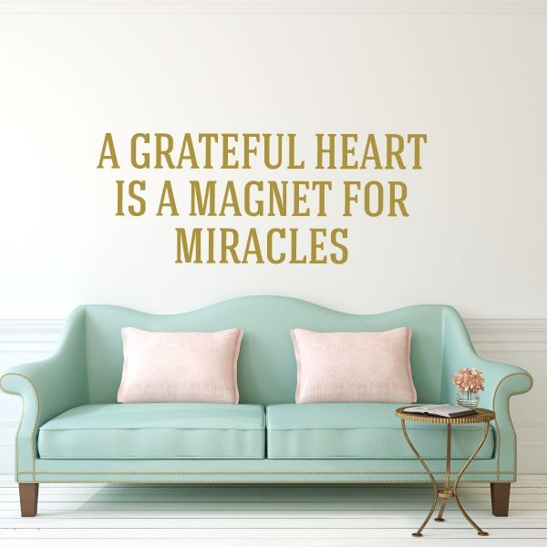 A Grateful Heart is a Magnet for Miracles Farmhouse Decor Wall Sign Vinyl Wall Decal Gratitude Quotes