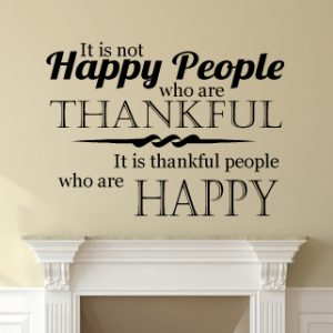 It Is Thankful People Who Are Happy Vinyl Gratitude Decoration