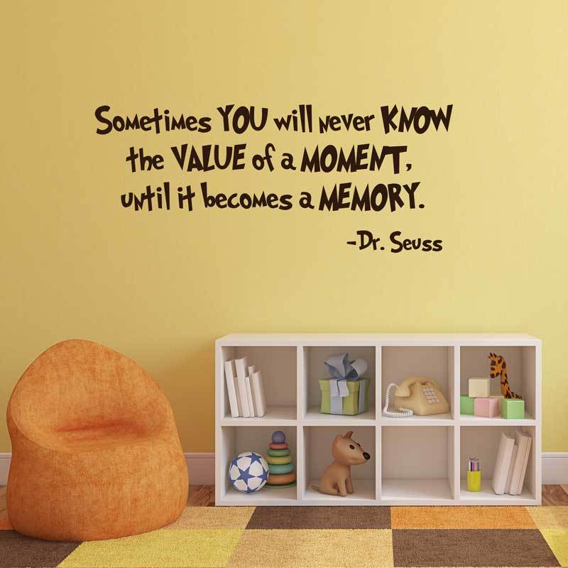 Dr Seuss Vinyl Wall Decal - Sometimes You Will Never Know the Value of a Moment ...  sc 1 st  CustomVinylDecor.com & Dr Seuss Vinyl Wall Decal - Sometimes You Will Never Know the Value ...