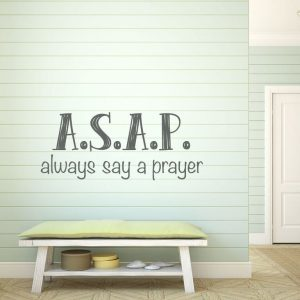 ... Always Say A Prayer ASAP Quote Christian Religious Vinyl Wall Decal