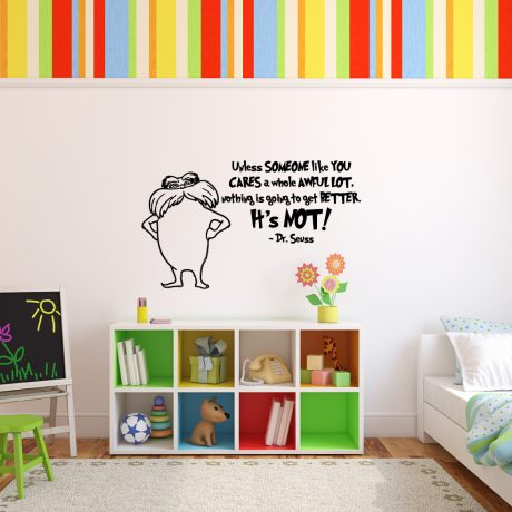 Dr. Seuss The Lorax Character and quote Unless Someone Like You Care A Whole Awful Lot Vinyl Wall Decal