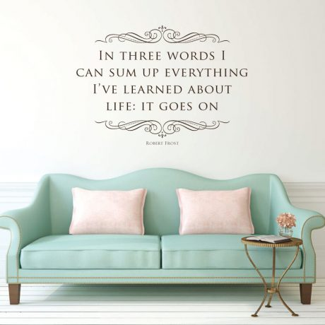 Vinyl Wall Decal Inspirational Quote Robert Frost I've Learned About Life: It Goes On