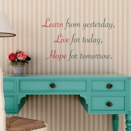 Inspirational Vinyl Wall Decal Learn From Yesterday, Live For Today, Hope For Tomorrow