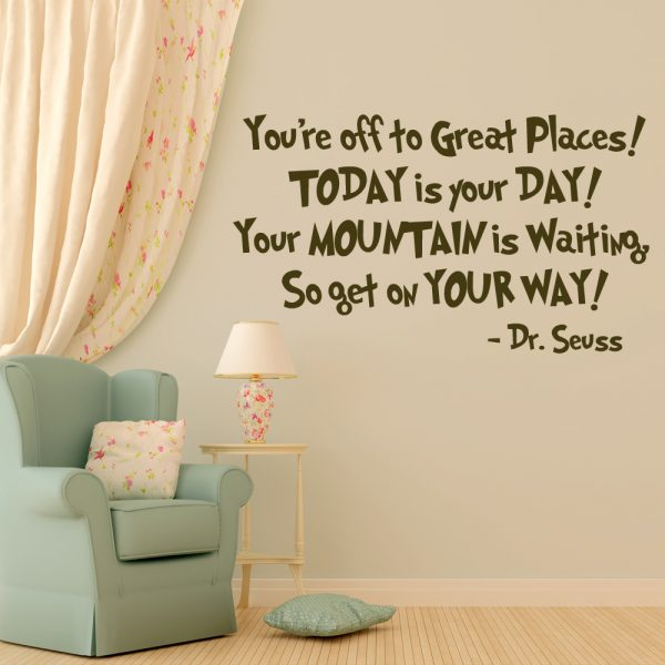 Dr. Seuss Vinyl Wall Decal Quotation You're Off To Great Places! Today Is Your Day!