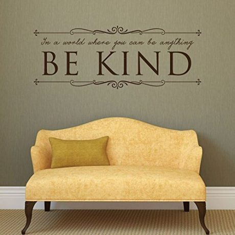 """Be Kind Decal """"In A World Where You Can Be Anything Be Kind"""" Vinyl Home And School Decor"""