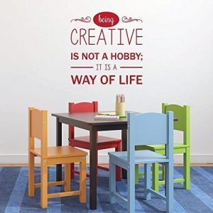 "Inspirational Vinyl Wall Decal ""Being Creative Is Not A Hobby"""