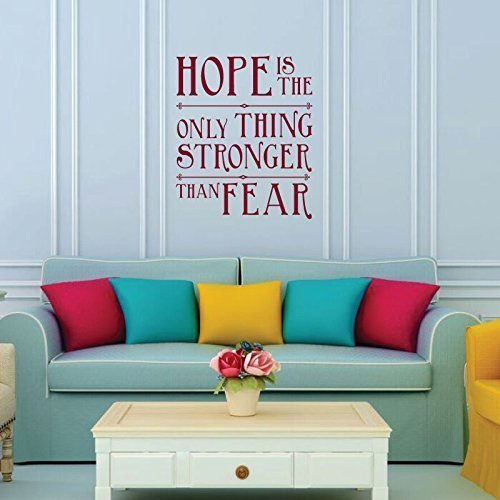 """Hope Is The Only Thing Stronger Than Fear "" Motivational Quote"