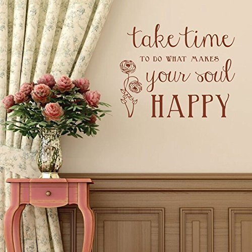 """Take Time To Do What Makes Your Soul Happy"" - Happiness Quote"