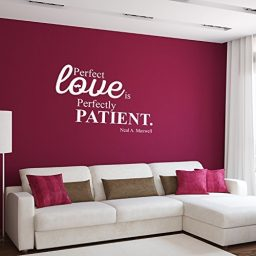 """Perfect Love Is Perfectly Patient""  Love quote"