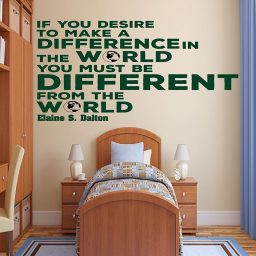 """""""Make A Difference In The World"""" - Elaine S Dalton"""