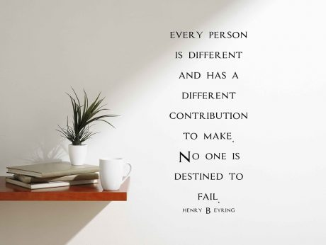 """""""No One Is Destined To Fail..."""" - President Henry B Eyring LDS Quote"""