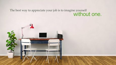 Motivational Work Quote Vinyl Wall Decal Appreciate Your Job Employment Office Decor