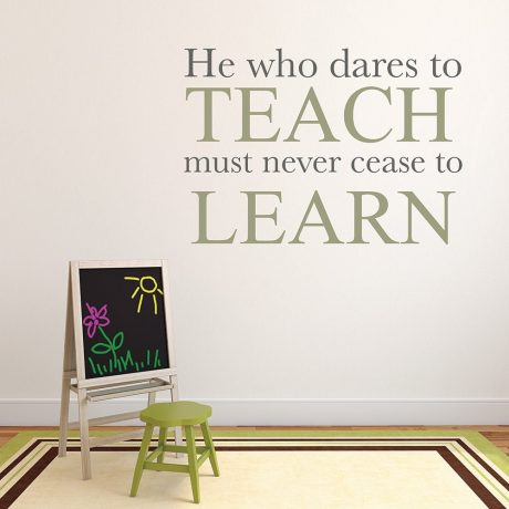 Vinyl Wall Decal Teacher Inspirational Quote He Who Dares To Teach Must Never Cease To Learn John Cotton Dana School Classroom Teachers Lounge Decoration